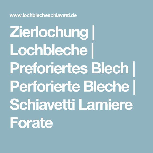 Zierlochung | Lochbleche | Preforiertes Blech | Perforierte Bleche | Schiavetti Lamiere Forate