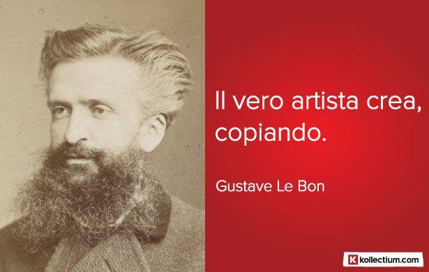 #Citazione di Gustave Le Bon