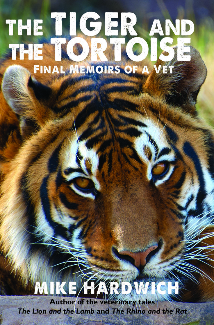 Mike Hardwich's third and final book in his veterinary memoir trilogy, The Tiger and the Tortoise