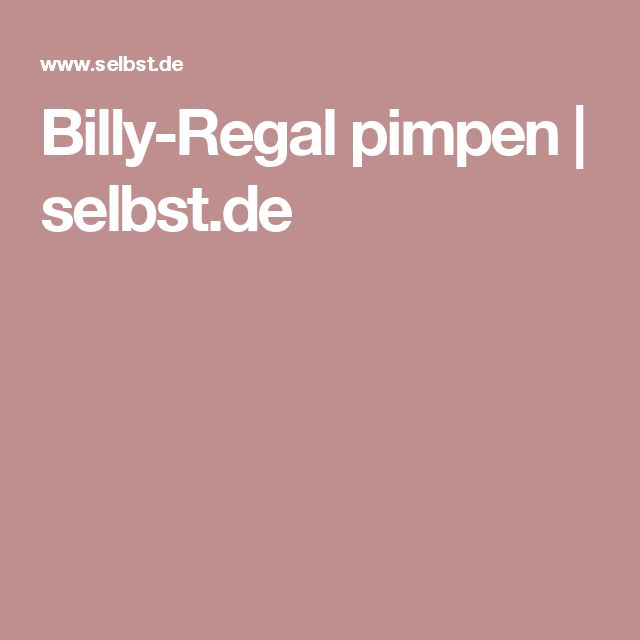Billy-Regal pimpen | selbst.de