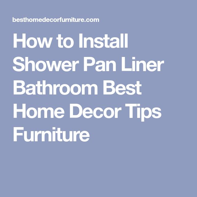 How to Install Shower Pan Liner  Bathroom Best Home Decor Tips Furniture