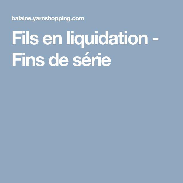 Fils en liquidation - Fins de série