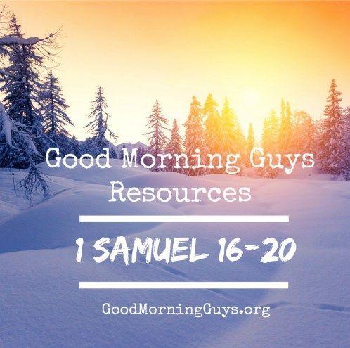 Good Morning Guys Resources {1 Samuel 16-20} – Good Morning Guys