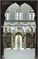 Tuscany: Vistas, Churches, Museums, Art, Villas & Gardens
