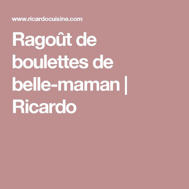 Ragoût de boulettes de belle-maman   Ricardo