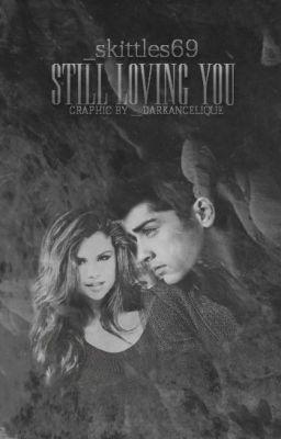 "Citește ""Still loving you | Zayn Malik."" #wattpad #fanfiction"