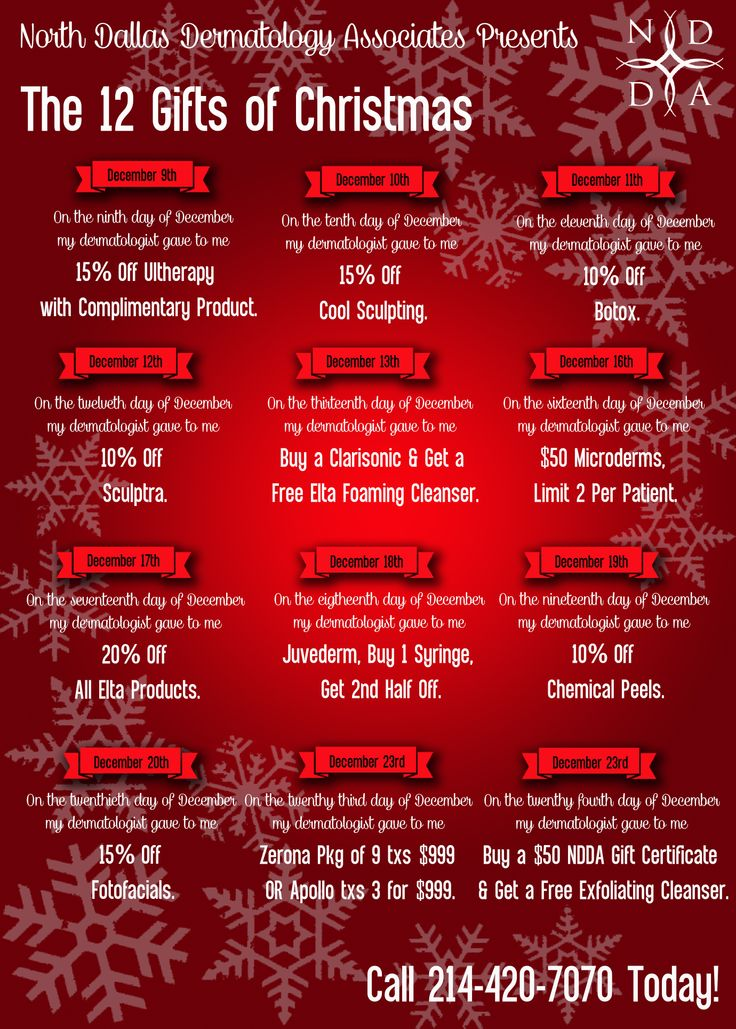"To take advantage of our ""12 days of Christmas"" promotions, please call ON THAT DAY ONLY of the special pricing and book your appointment or order your product for your discount. Must redeem the treatment or product by December 31, 2014"
