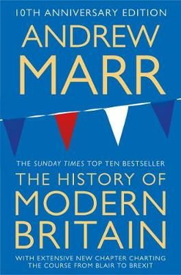 A History of Modern Britain by Andrew Marr | Waterstones