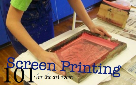 Screen Printing 101 For the Art Room