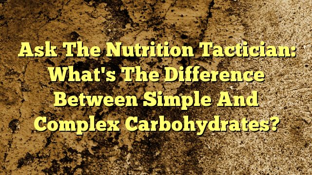nice Ask The Nutrition Tactician: What's The Difference Between Simple And Complex Carbohydrates?,       Not all carbs are created equal! Learn how simple and complex carbs can affect your weight, health, and energy levels.          As a reg...,http://90daynewbody.com/ask-the-nutrition-tactician-whats-the-difference-between-simple-and-complex-carbohydrates/