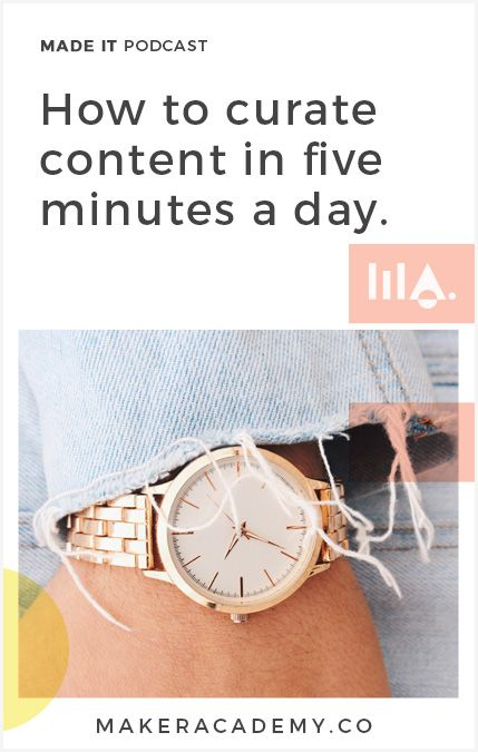 How to Curate Content in 5 Minutes a Day. If you're an Etsy Seller, Maker, creative entrepreneur, or blogger, you're not going to want to miss this article. Click to read!