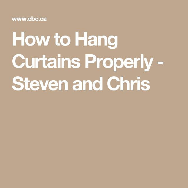 How to Hang Curtains Properly - Steven and Chris