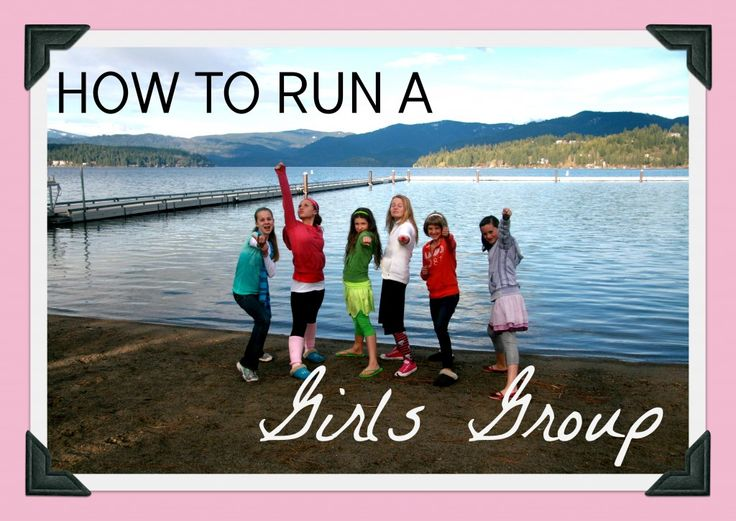 How to Run a Girls Group...great resource for structuring the group, study materials and fun outings