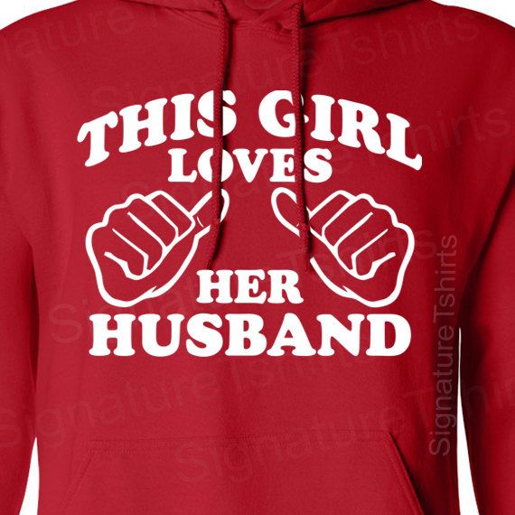 This Girl Loves Her Husband Hooded Sweatshirt Hoodie Womens Mens Valentines Day Marriage gift S-2XL. $37.95, via Etsy.