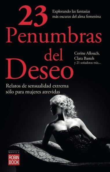 #Literatura: 23 PENUMBRAS DEL DESEO #Robinbook #Librerías #Contrapunto