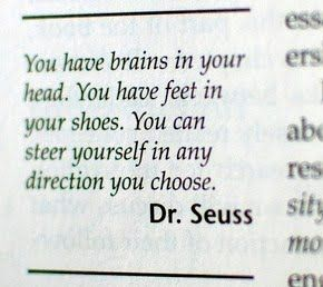 Brains and Feet.: Famous Quotes, Quotes Wall, Quotes Posters, Favorite Quotes, Dr. Seuss, Inspiration Quotes, Chalkboards Wall, Wise Words, Dr. Suess