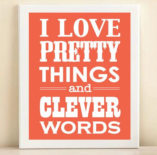 I Love Pretty Things Clever Words ♥ quote wall art