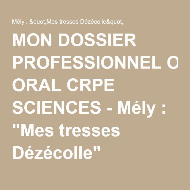 """MON DOSSIER PROFESSIONNEL ORAL CRPE SCIENCES - Mély : """"Mes tresses Dézécolle"""""""