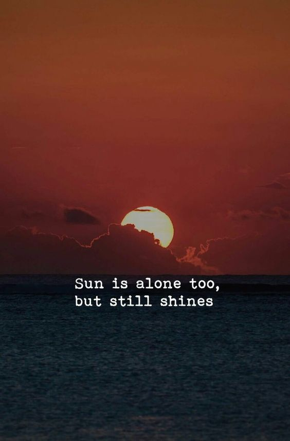 sun is alone too