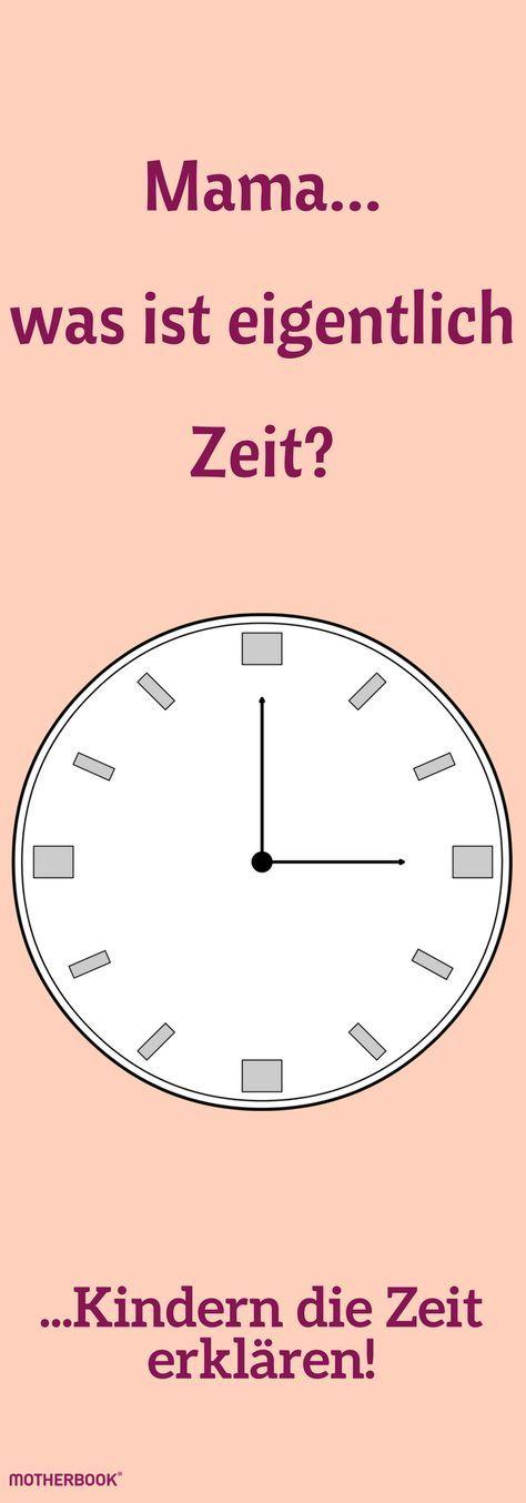 Was ist eigentlich Zeit, Mama? Wie du Kindern die Zeit und die Uhr einfach erklären kannst. #mama #eltern #familie #kinder