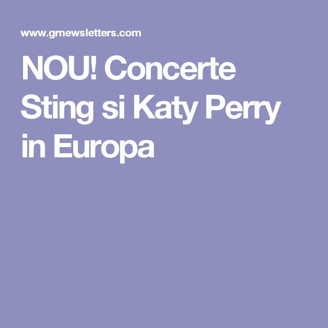 NOU! Concerte Sting si Katy Perry in Europa