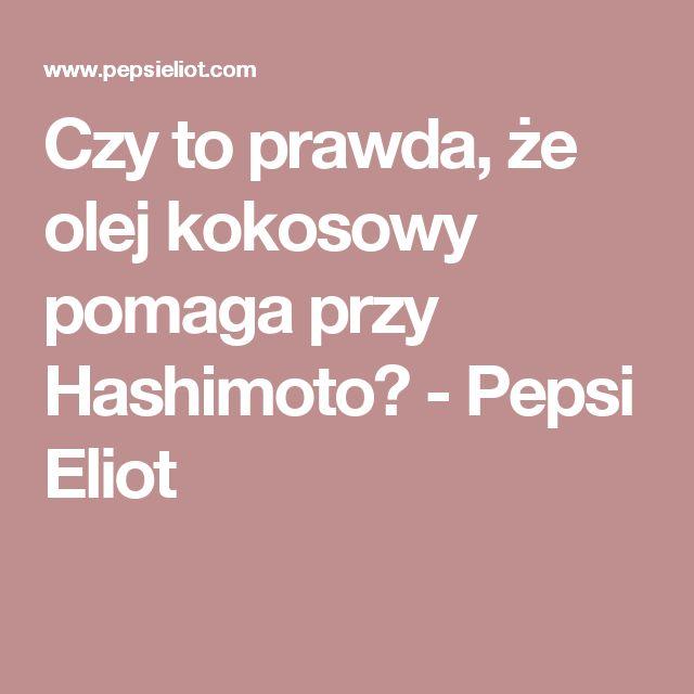 Czy to prawda, że olej kokosowy pomaga przy Hashimoto? - Pepsi Eliot