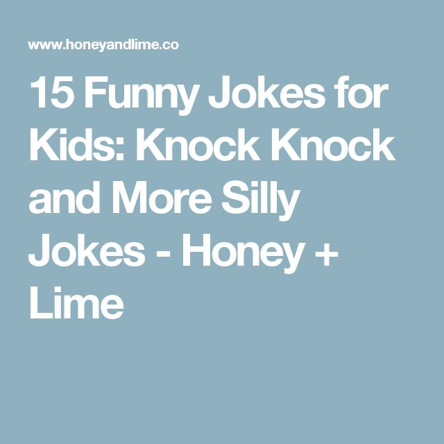15 Funny Jokes for Kids: Knock Knock and More Silly Jokes - Honey + Lime