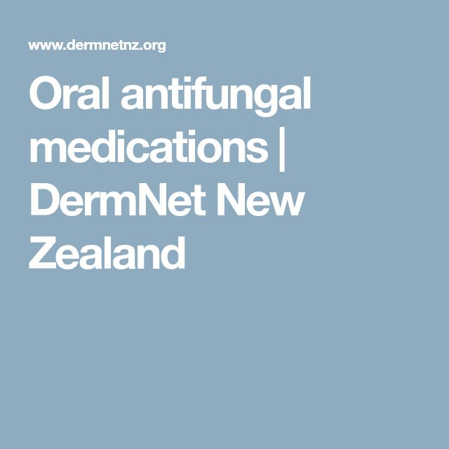 Oral antifungal medications | DermNet New Zealand