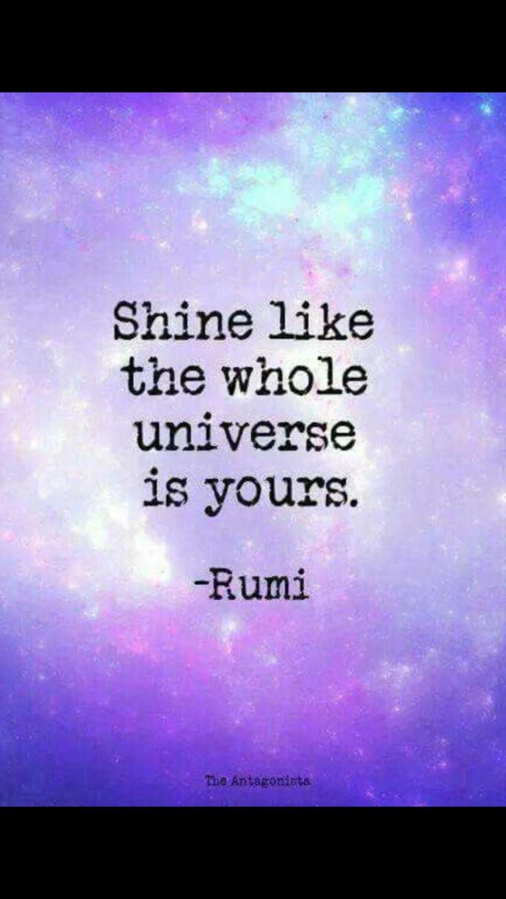 shine on life quotes quotes quote life quote universe shine rumi