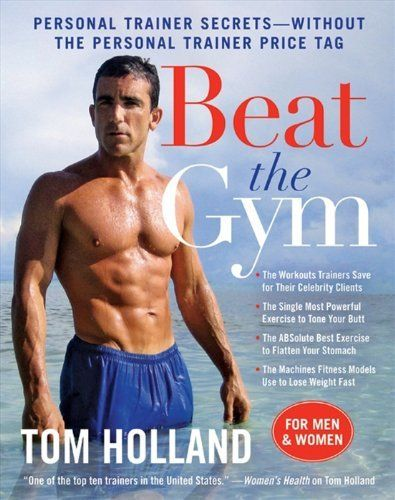 Beat the Gym: Personal Trainer Secrets--Without the Personal Trainer Price Tag, http://www.amazon.com/dp/B004JN1D6E/ref=cm_sw_r_pi_awdm_6BTOtb0FVTC6R