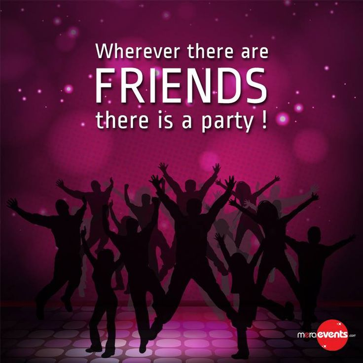 Wherever there are #friends, there is a #party! #MeraEvents