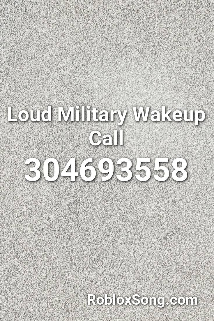 Loud Military Wakeup Call Roblox Id Roblox Music Codes In 2020 Roblox Horror Music Wake Up