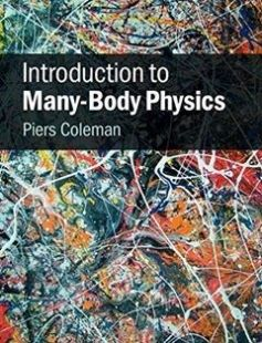 25 introduction to physics introduction to many body physics free download by piers coleman isbn 9780521864886 with booksbob sciox Gallery