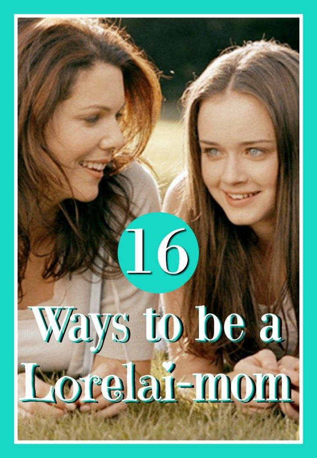 Be a fun, supportive, and loving mom like Lorelai from the Gilmore Girls! Parenting like Lorelai - 16 Ways to be a Gilmore-mom