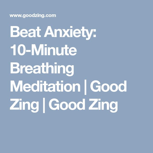 Beat Anxiety: 10-Minute Breathing Meditation | Good Zing | Good Zing