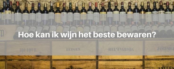 Hoe kan ik wijn het beste bewaren?