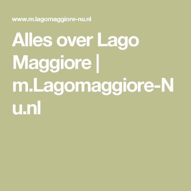 Alles over Lago Maggiore | m.Lagomaggiore-Nu.nl