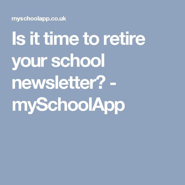 Is it time to retire your school newsletter? - mySchoolApp