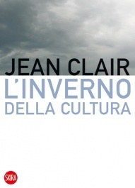"""Jean Clair, """"L'inverno della cultura"""", 2011"""