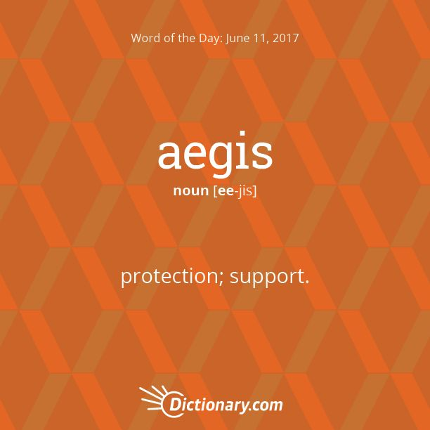 Today's Word of the Day is aegis. Learn its definition, pronunciation, etymology and more. Join over 19 million fans who boost their vocabulary every day.