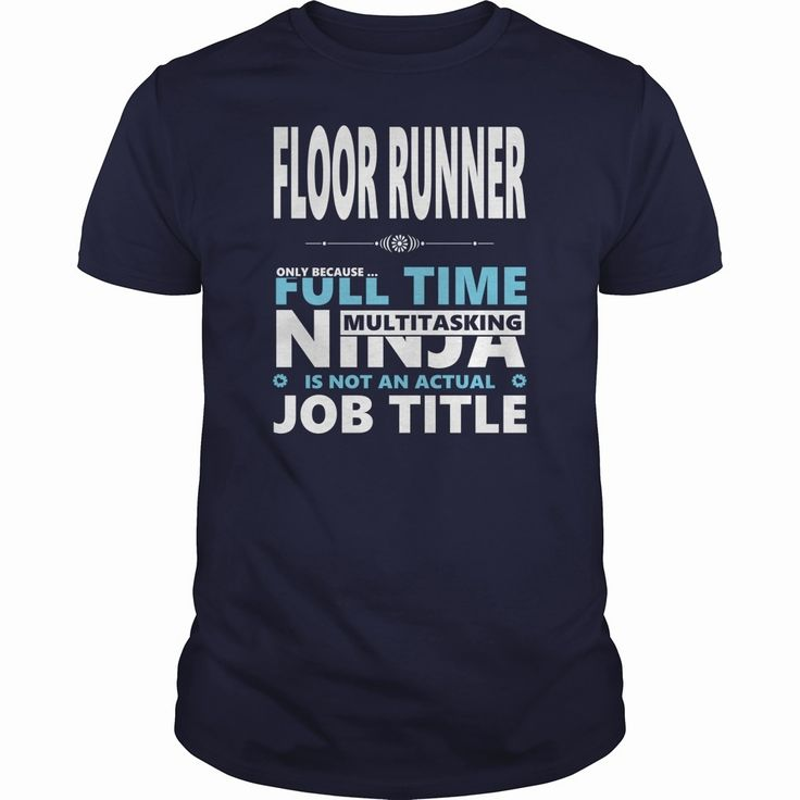 FLOOR #RUNNER JOBS TSHIRT GUYS LADIES YOUTH TEE HOODIE SWEAT SHIRT VNECK UNISEX, Order HERE ==> https://www.sunfrog.com/Jobs/131999389-894166588.html?89700, Please tag & share with your friends who would love it, runner shoes, runner corredores, #running for beginners #toughmudder #celebrities #DIY
