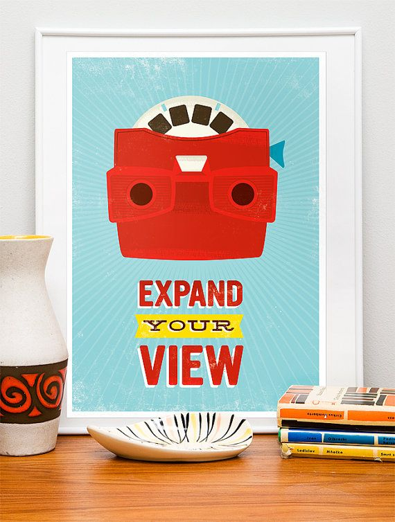 Quote print, Retro poster, Viewmaster, Midcentury, inspirational art, nursery print, hipster * Expand your view 16x20