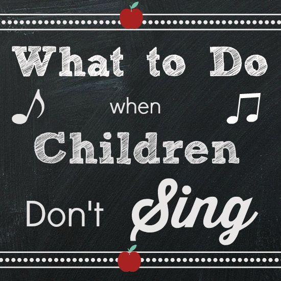 What do you do when children in your preschool or kindergarten class don't like to sing fun songs?