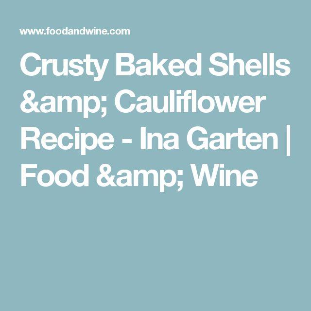 Crusty Baked Shells & Cauliflower Recipe  - Ina Garten   Food & Wine