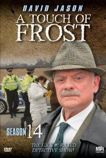 A Touch of Frost  - Detective Inspector Jack Frost is an unconventional policeman with sympathy for the underdog and an instinct for moral justice. Sloppy, disorganized and disrespectful, he attracts trouble like a magnet.  watched via Netflix