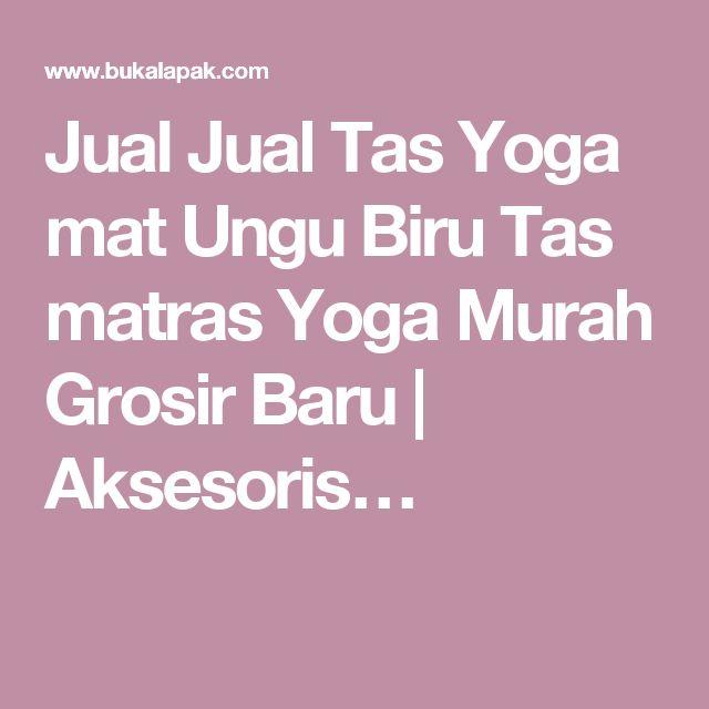 Jual Jual Tas Yoga mat Ungu Biru Tas matras Yoga Murah Grosir Baru | Aksesoris…