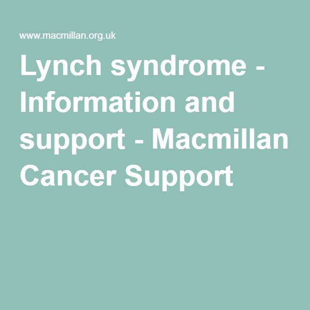 Lynch syndrome - Information and support - Macmillan Cancer Support