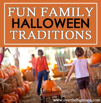 Fun Family Halloween Traditions from www.overthebigmoon.com!