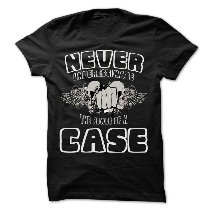 NEVER UNDERESTIMATE THE POWER OF CASE - Awesome Name Sh T Shirt, Hoodie, Sweatshirt