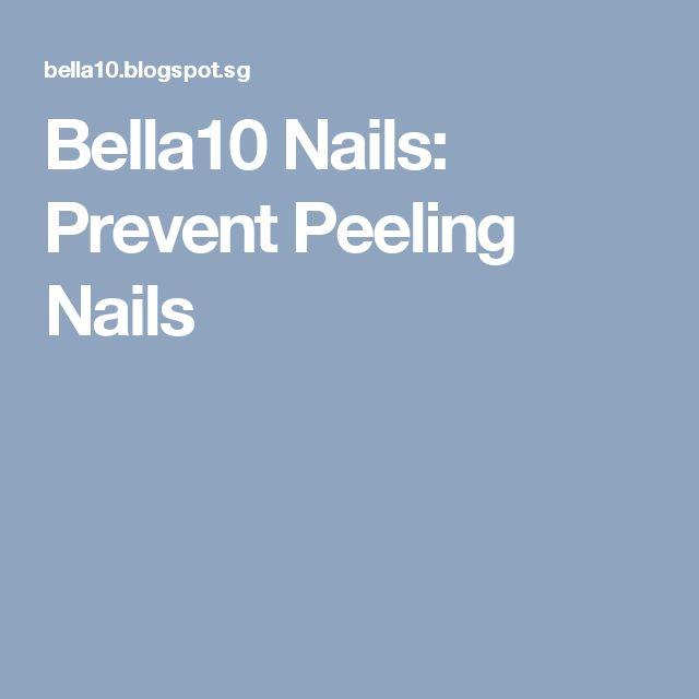 Bella10 Nails: Prevent Peeling Nails
